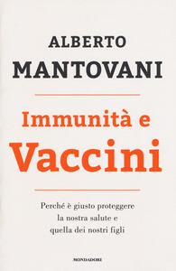 Immunità e vaccini. Perché è giusto proteggere la nostra salute e quella dei nostri figli