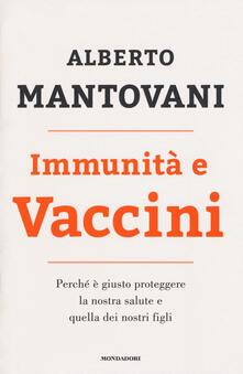 Immunità e vaccini. Perché è giusto proteggere la nostra salute e quella dei nostri figli.pdf