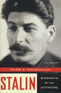 Foto Cover di Stalin. Biografia di un dittatore, Libro di Oleg V. Chlevnjuk, edito da Mondadori