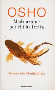 Libro Meditazione per chi ha fretta Osho
