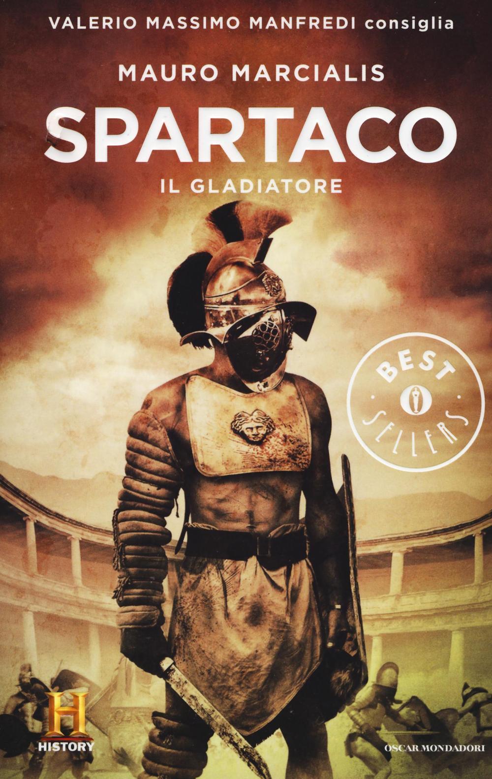 Spartaco Il Gladiatore. Il Romanzo Di Roma. Vol. 3   Mauro Marcialis    Libro   Mondadori   Oscar Bestsellers History | IBS