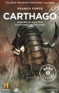 Libro Carthago. Annibale contro Scipione l'Africano. Il romanzo di Roma. Vol. 2 Franco Forte