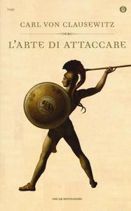Libro L' arte di attaccare Karl von Clausewitz