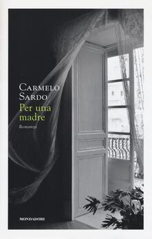 Per una madre - Carmelo Sardo - copertina