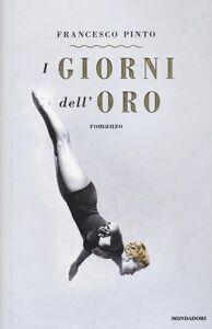 Libro I giorni dell'oro Francesco Pinto