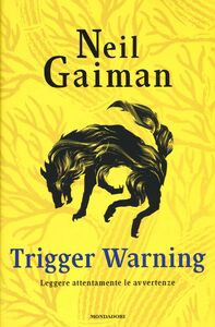 Libro Trigger Warning. Leggere attentamente le avvertenze Neil Gaiman