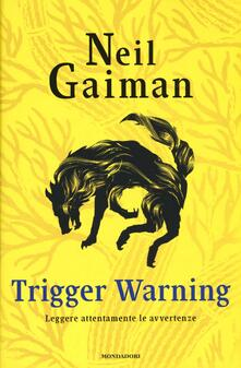 Trigger Warning. Leggere attentamente le avvertenze - Neil Gaiman - copertina