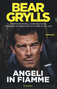 Libro Angeli in fiamme Bear Grylls