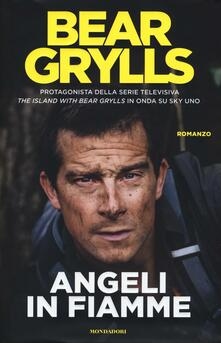 Angeli in fiamme - Bear Grylls - copertina
