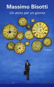 Libro Un anno per un giorno Massimo Bisotti
