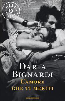 L' amore che ti meriti - Daria Bignardi - copertina
