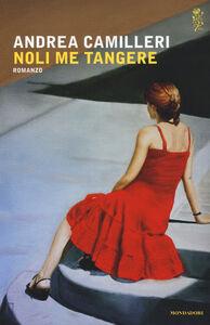 Foto Cover di Noli me tangere, Libro di Andrea Camilleri, edito da Mondadori