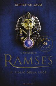 Foto Cover di Il figlio della luce. Il romanzo di Ramses. Vol. 1, Libro di Christian Jacq, edito da Mondadori