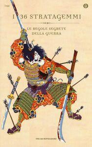 Foto Cover di I 36 stratagemmi. Le regole segrete della guerra, Libro di  edito da Mondadori