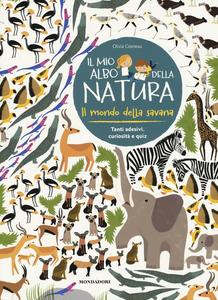 Libro Il mondo della savana. Il mio albo della natura. Con adesivi Olivia Cosneau 0