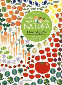 Libro I colori dell'orto. Il mio albo della natura. Con adesivi Olivia Cosneau 0