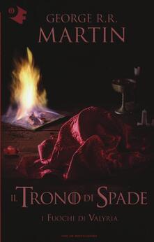 Il trono di spade. Vol. 11: fuochi di Valyria, I. - George R. R. Martin - copertina