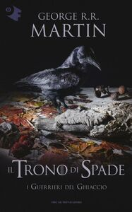 Foto Cover di I guerrieri del ghiaccio. Il trono di spade. Vol. 10, Libro di George R. R. Martin, edito da Mondadori