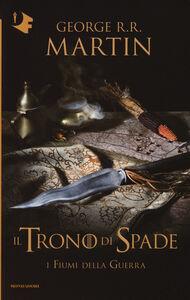 Libro I fiumi della guerra. Il trono di spade. Vol. 6 George R. R. Martin