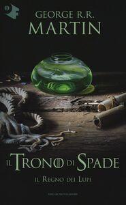 Foto Cover di Il regno dei lupi. Il trono di spade. Vol. 3, Libro di George R. R. Martin, edito da Mondadori