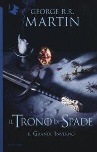 Foto Cover di Il grande inverno. Il trono di spade. Vol. 2, Libro di George R. R. Martin, edito da Mondadori