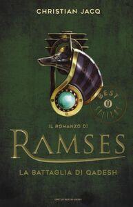 Foto Cover di La battaglia di Qadesh. Il romanzo di Ramses. Vol. 3, Libro di Christian Jacq, edito da Mondadori