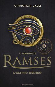 Libro L' ultimo nemico. Il romanzo di Ramses. Vol. 5 Christian Jacq