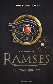 L' ultimo nemico. Il romanzo di Ramses. Vol. 5 - Christian Jacq - copertina