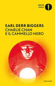 Foto Cover di Charlie Chan e il cammello nero, Libro di Earl D. Biggers, edito da Mondadori