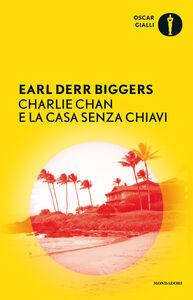 Libro Charlie Chan e la casa senza chiavi Earl D. Biggers