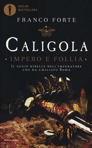 Foto Cover di Caligola. Impero e follia, Libro di Franco Forte, edito da Mondadori