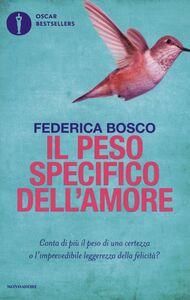 Libro Il peso specifico dell'amore Federica Bosco