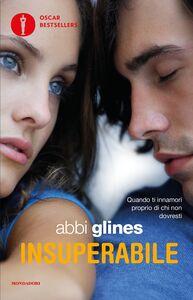 Foto Cover di Insuperabile, Libro di Abbi Glines, edito da Mondadori