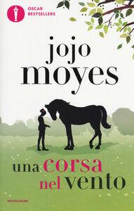 Libro Una corsa nel vento Jojo Moyes