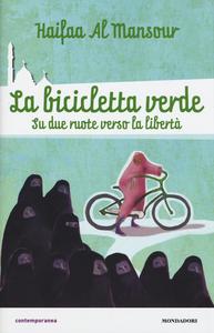 Libro La bicicletta verde. Su due ruote verso la libertà Haifaa Al Mansour