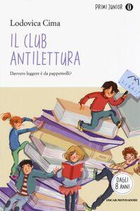 Libro Il club antilettura Lodovica Cima 0