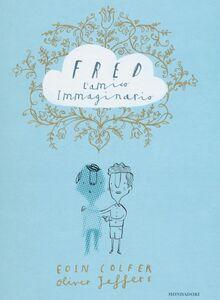 Libro Fred l'amico immaginario Eoin Colfer , Oliver Jeffers 0