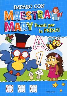 Pronti per la prima. Imparo con Maestra Mary. Vol. 1.pdf