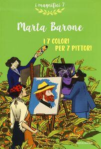 Foto Cover di I 7 colori per 7 pittori, Libro di Marta Barone, edito da Mondadori