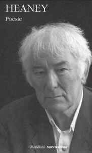 Libro Poesie. Testo inglese a fronte Seamus Heaney