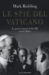 Le spie del Vaticano. La guerra segreta di Pio XII contro Hitler