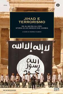 Jihad e terrorismo. Da Al-Qa'ida all'Isis: storia di un nemico che cambia - copertina