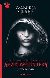 Foto Cover di Città di ossa. Shadowhunters. Vol. 1, Libro di Cassandra Clare, edito da Mondadori