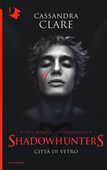 Libro Città di vetro. Shadowhunters. Vol. 3 Cassandra Clare