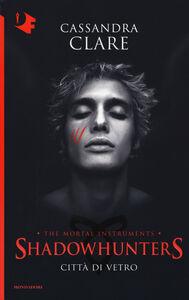 Foto Cover di Città di vetro. Shadowhunters. Vol. 3, Libro di Cassandra Clare, edito da Mondadori