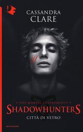 Città di vetro. Shadowhunters. Vol. 3