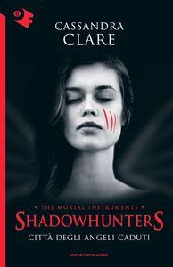 Libro Città degli angeli caduti. Shadowhunters. Vol. 4 Cassandra Clare