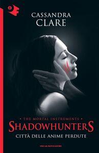 Libro Città delle anime perdute. Shadowhunters. Vol. 5 Cassandra Clare