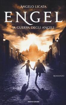 Engel. La guerra degli angeli - Angelo Licata,Roberto Pretti - copertina