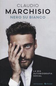 Libro Nero su bianco Claudio Marchisio 0